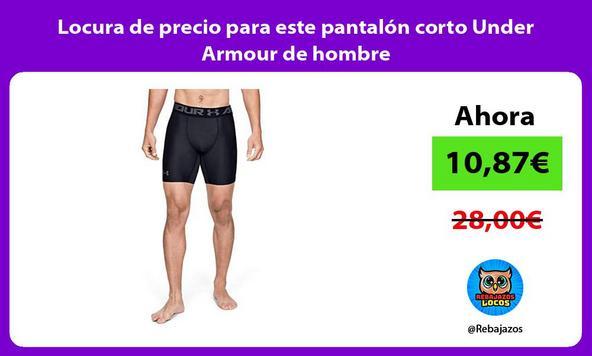 Locura de precio para este pantalón corto Under Armour de hombre