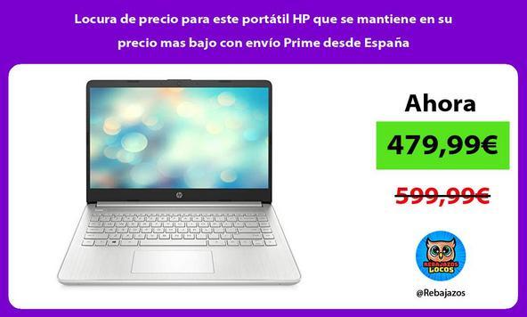 Locura de precio para este portátil HP que se mantiene en su precio mas bajo con envío Prime desde España