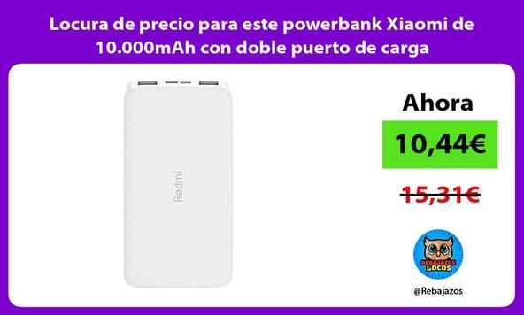 Locura de precio para este powerbank Xiaomi de 10.000mAh con doble puerto de carga