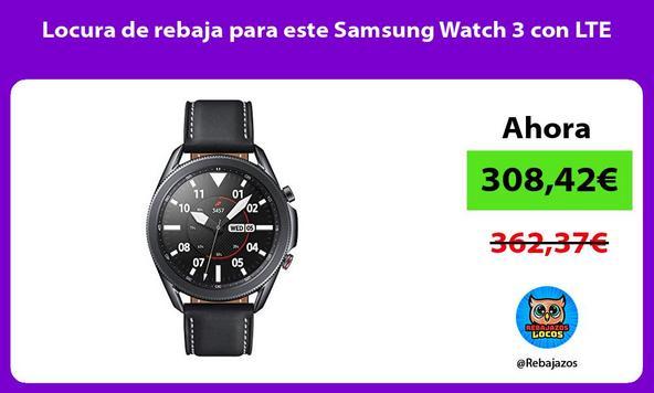 Locura de rebaja para este Samsung Watch 3 con LTE