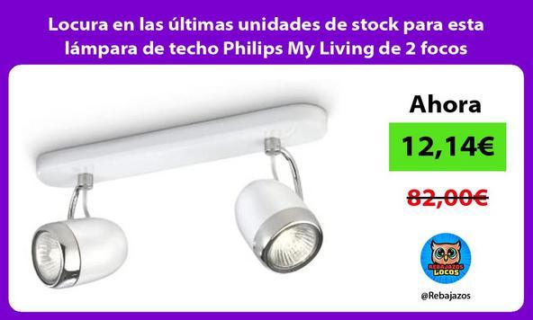 Locura en las últimas unidades de stock para esta lámpara de techo Philips My Living de 2 focos