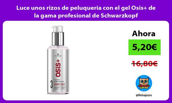 Luce unos rizos de peluqueria con el gel Osis+ de la gama profesional de Schwarzkopf