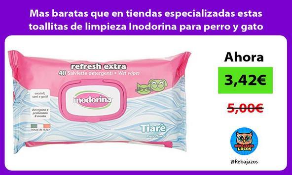 Mas baratas que en tiendas especializadas estas toallitas de limpieza Inodorina para perro y gato