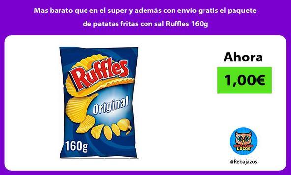 Mas barato que en el super y además con envío gratis el paquete de patatas fritas con sal Ruffles 160g