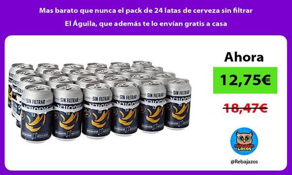 Mas barato que nunca el pack de 24 latas de cerveza sin filtrar El Águila, que además te lo envían gratis a casa