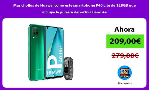 Mas chollos de Huawei como este smartphone P40 Lite de 128GB que incluye la pulsera deportiva Band 4e
