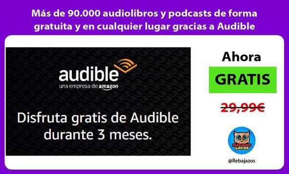 Más de 90.000 audiolibros y podcasts de forma gratuita y en cualquier lugar gracias a Audible