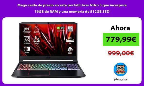 Mega caída de precio en este portátil Acer Nitro 5 que incorpora 16GB de RAM y una memoria de 512GB SSD