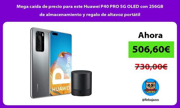 Mega caída de precio para este Huawei P40 PRO 5G OLED con 256GB de almacenamiento y regalo de altavoz portátil