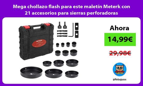 Mega chollazo flash para este maletín Meterk con 21 accesorios para sierras perforadoras