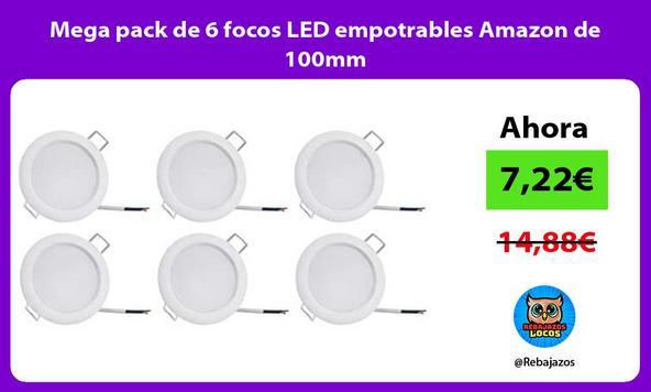 Mega pack de 6 focos LED empotrables Amazon de 100mm