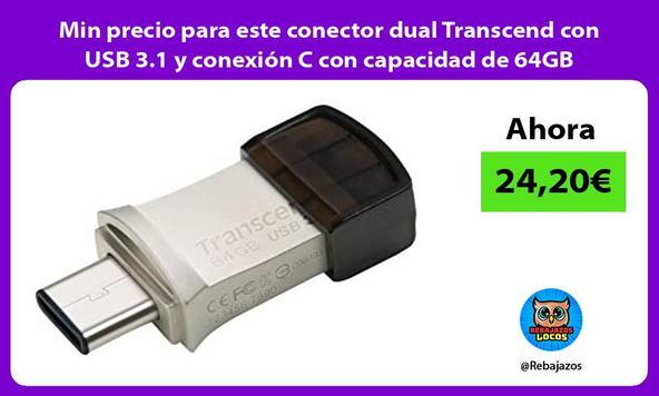Min precio para este conector dual Transcend con USB 3.1 y conexión C con capacidad de 64GB