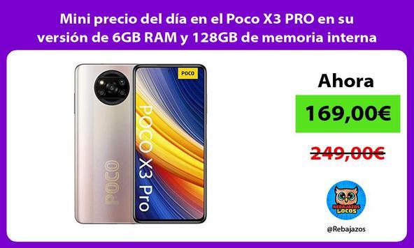 Mini precio del día en el Poco X3 PRO en su versión de 6GB RAM y 128GB de memoria interna