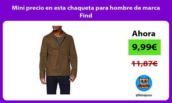 Mini precio en esta chaqueta para hombre de marca Find