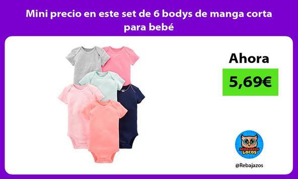 Mini precio en este set de 6 bodys de manga corta para bebé