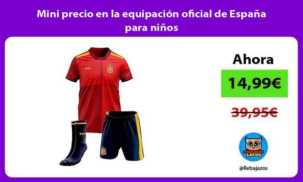 Mini precio en la equipación oficial de España para niños