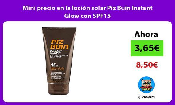 Mini precio en la loción solar Piz Buin Instant Glow con SPF15