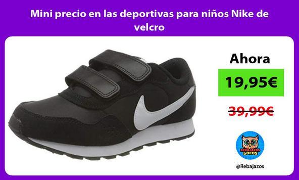 Mini precio en las deportivas para niños Nike de velcro