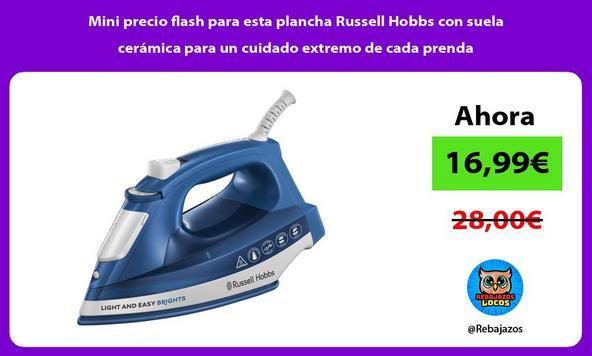 Mini precio flash para esta plancha Russell Hobbs con suela cerámica para un cuidado extremo de cada prenda