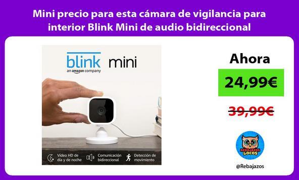 Mini precio para esta cámara de vigilancia para interior Blink Mini de audio bidireccional