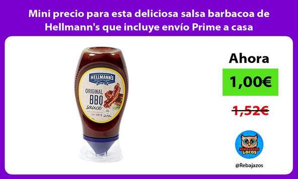Mini precio para esta deliciosa salsa barbacoa de Hellmann's que incluye envío Prime a casa