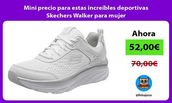 Mini precio para estas increíbles deportivas Skechers Walker para mujer