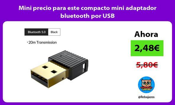 Mini precio para este compacto mini adaptador bluetooth por USB
