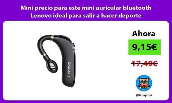 Mini precio para este mini auricular bluetooth Lenovo ideal para salir a hacer deporte
