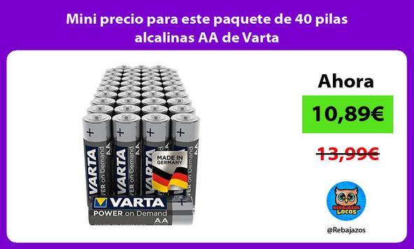 Mini precio para este paquete de 40 pilas alcalinas AA de Varta