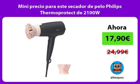 Mini precio para este secador de pelo Philips Thermoprotect de 2100W