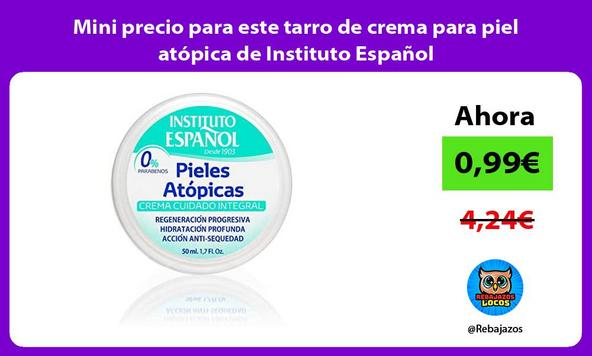 Mini precio para este tarro de crema para piel atópica de Instituto Español