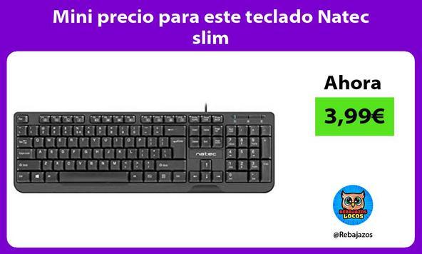 Mini precio para este teclado Natec slim