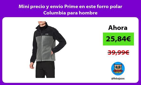 Mini precio y envío Prime en este forro polar Columbia para hombre