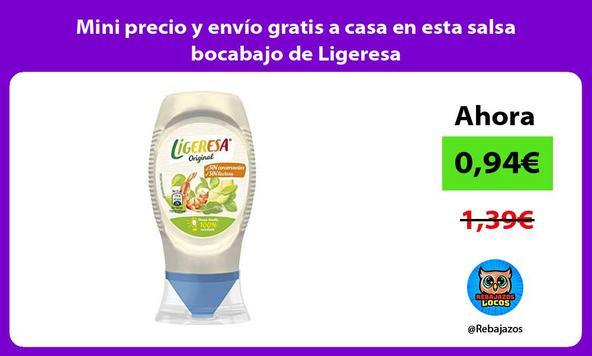 Mini precio y envío gratis a casa en esta salsa bocabajo de Ligeresa