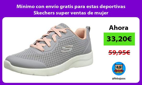 Mínimo con envío gratis para estas deportivas Skechers super ventas de mujer