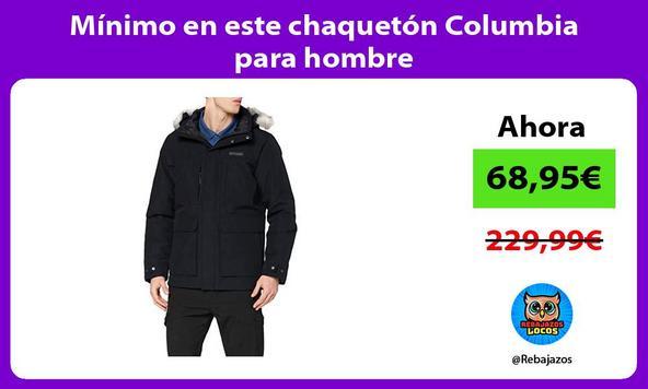 Mínimo en este chaquetón Columbia para hombre