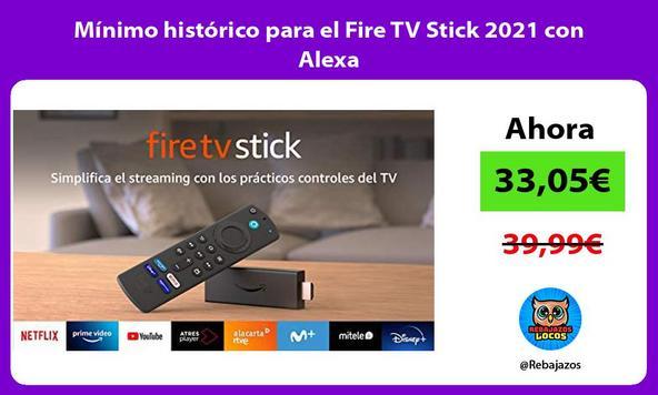 Mínimo histórico para el Fire TV Stick 2021 con Alexa