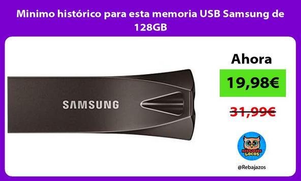 Minimo histórico para esta memoria USB Samsung de 128GB