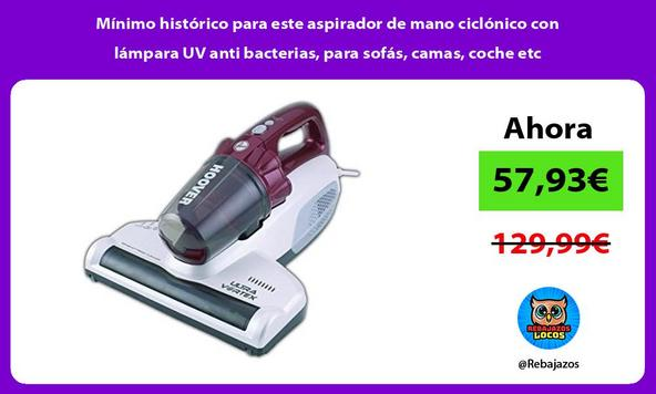 Mínimo histórico para este aspirador de mano ciclónico con lámpara UV anti bacterias, para sofás, camas, coche etc