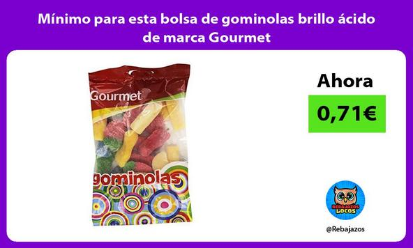 Mínimo para esta bolsa de gominolas brillo ácido de marca Gourmet