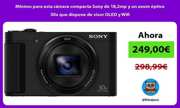 Mínimo para esta cámara compacta Sony de 18,2mp y un zoom óptico 30x que dispone de visor OLED y Wifi