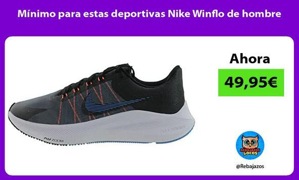 Mínimo para estas deportivas Nike Winflo de hombre