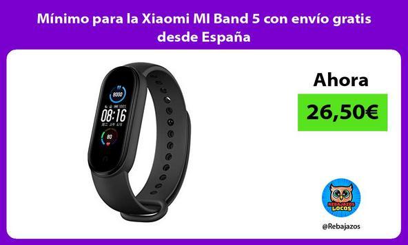 Mínimo para la Xiaomi MI Band 5 con envío gratis desde España