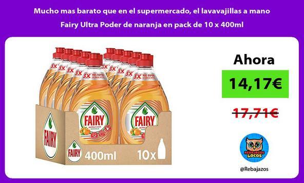 Mucho mas barato que en el supermercado, el lavavajillas a mano Fairy Ultra Poder de naranja en pack de 10 x 400ml