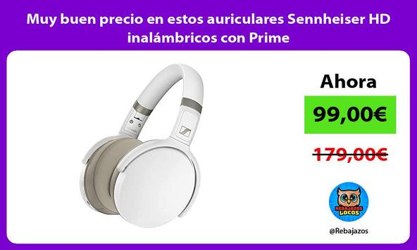 Muy buen precio en estos auriculares Sennheiser HD inalámbricos con Prime