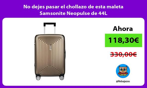 No dejes pasar el chollazo de esta maleta Samsonite Neopulse de 44L
