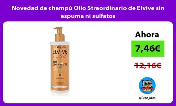 Novedad de champú Olio Straordinario de Elvive sin espuma ni sulfatos