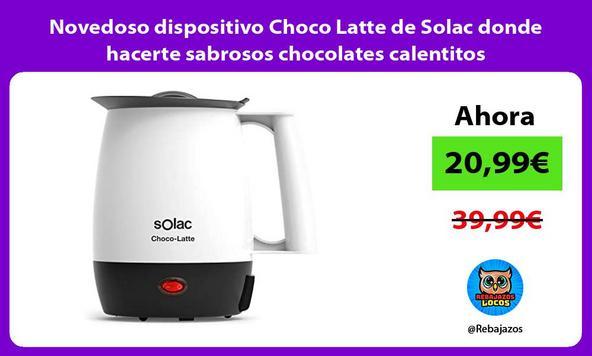 Novedoso dispositivo Choco Latte de Solac donde hacerte sabrosos chocolates calentitos