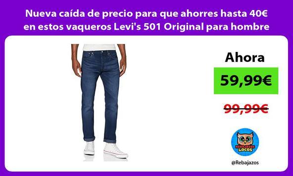 Nueva caída de precio para que ahorres hasta 40€ en estos vaqueros Levi's 501 Original para hombre