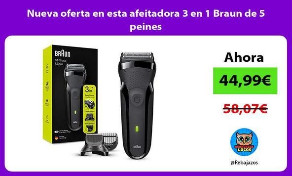Nueva oferta en esta afeitadora 3 en 1 Braun de 5 peines